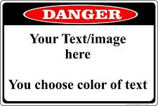 "Danger Sign Personalized 8"" x 12"" Aluminum Metal Customize with Text or Picture"