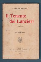 G. ROVETTA-IL TENENTE DEI LANCIERI-BALDINI E CASTOLDI 1910-ABELA CARBONERIA