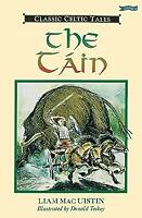 Tain : The Great Celtic Epic by Macuistin, Liam