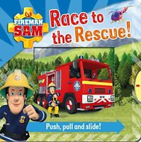 Fireman Sam: Race to the Rescue! Push Pull and Slide! by UK, Egmont Publishing