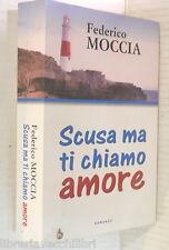 SCUSA MA TI CHIAMO AMORE Federico Moccia Mondolibri 2007 Romanzo Narrativa di e