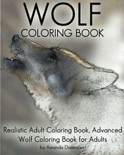 Wolf Coloring Book: Realistic Adult Coloring Book, Advanced Wolf Coloring Book f