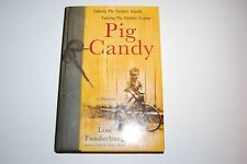 Pig Candy A Memoir by Lise Funderburg 2008 Hardcover Signed 1st/1st