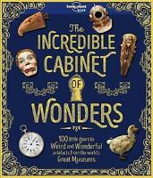 The Incredible Cabinet of Wonders (Lonely Planet Kids) by Lonely Planet, NEW Boo