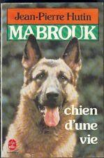 Mabrouk, Chien D'une Vie - Hutin, J-P en tres bon etat