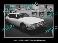 OLD 8x6 HISTORIC PHOTO OF CITROEN SM OPERA 1973 MOTOR SHOW LAUNCH DISPLAY