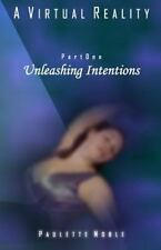 A Virtual Reality: Unleashing Intentions by Paulette Noble (2014, Paperback)