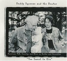 Too Sweet to Die by Daddy Squeeze and the Doctor CD 1st ACETATE PROMO BLUES