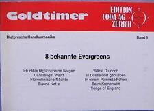 diat. diatonische Handharmonika Noten : Goldtimer 5  - - 8 bekannte Evergreens