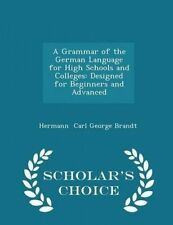 A Grammar of the German Language for High Schools and Colleges: D 9781297271939