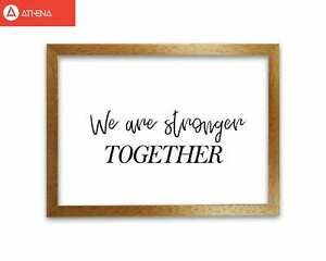 We Are Stronger Together Modern Print