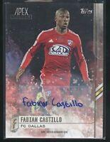 2015 Topps Apex MLS Soccer FABIAN CASTILLO Auto #67 FC Dallas