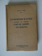 L'AERODYNAMIQUE DE LA VOILE L 'ART DE GAGNER LES REGATES MANFRED CURRY 1930