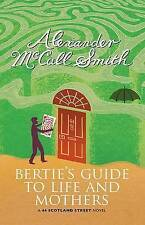 Bertie's Guide to Life and Mothers: A Scotland Street Novel by Alexander McCall Smith (Hardback, 2013)