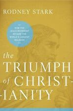 The Triumph of Christianity: How the Jesus Movement Became the World's Largest R
