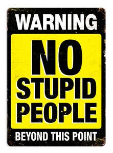 Metal Wall Sign - Warning-No-Stupid-People-V2
