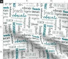 Teach Educate Encourage Inspire Teacher Gift Fabric Printed by Spoonflower Bty