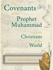 NEW The Covenants of the Prophet Muhammad with the Christians of the World