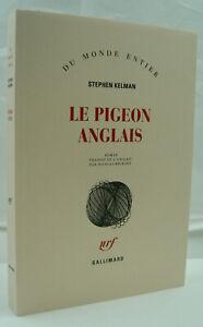 KELMAN, Stephen - Le Pigeon anglais - Gallimard - 2011 - Neuf