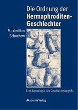 Die Ordnung der Hermaphroditen-Geschlechter : Eine Genealogie des...