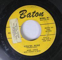 Hear! R&B 45 Ann Cole - You'Re Mine / No Star Is Lost On Baton