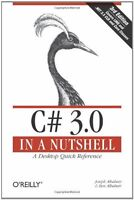 C# 3.0 in a Nutshell: A Desktop Quick Reference (I