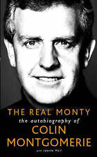 The Real Monty: The Autobiography of Colin Montgomerie, Montgomerie, Colin, Mair