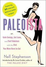 Paleoista: Gain Energy, Get Lean, and Feel Fabulous With the Diet You Were Born