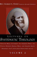 NEW Lectures on Systematic Theology Volume 2 by Charles Grandison Finney