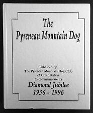 The Pyrenean Mountain Dog Diamond Jubilee 1936 - 1996, Stannard and Bowker