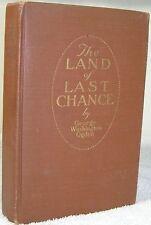 Rare 1919 Hardcover Book The Land Of Last Chance George Washington Ogden 1st. Ed