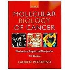Molecular Biology of Cancer : Mechanisms, Targets, and Therapeutics by Lauren...