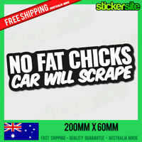 NO FAT CHICKS CAR WILL SCRAPE Sticker Decal - FUNNY DRIFT JDM Racing 4WD Joke