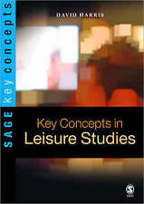 Key Concepts in Leisure Studies (SAGE Key Concepts series) by David E Harris