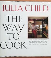 THE WAY TO COOK (Hardcover) JULIA CHILD - FIRST EDITION with DJ - GOOD COND