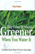 The Grass is Always Greener When You Water It