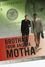 Brothas from Anotha Motha by Tbone Timothy Hicks (2014, Paperback)