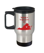 Someone in Virginia Loves Me Travel Mug - Funny Tea Hot Cocoa Coffee...