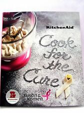 KitchenAid Cook For The Cure Cookbook Susan G Komen Fund Raiser Edition New