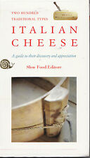 Italian Cheese: A Guide to Their Discovery and Appreciation by Slow Food...