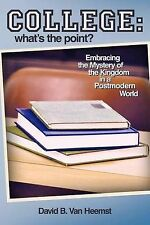 College: What's the Point? Embracing The Mystery Of The Kingdom In A Postmodern