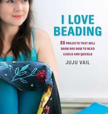 I Love Beading: 25 Projects to bead easily & quickly (BOOK) Very Good Condition