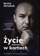 Życie zapisane w kartach. Tarot według Wróżbity Macieja (książka - book only)