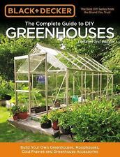 Black & Decker The Complete Guide to DIY Greenhouses, Updated 2nd Edition: Build