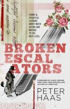 Broken Escalators: Funny & Frightful Lessons About Moth Eating and Moving to the