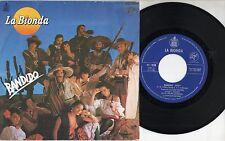 LA BIONDA disco 45 giri STAMPA SPAGNOLA Bandido 1979 MADE in SPAIN