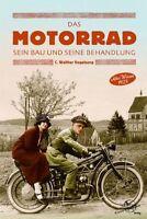 Das Motorrad sein Bau und seine Behandlung Modelle Typen Oldimer Marken Buch