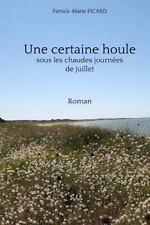 Une Certaine Houle : Sous les Chaudes Journées de Juillet by J. R. and...