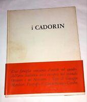 I Cadorin - Giuseppe Marchiori eGianni Berengo Gardin - Fratelli Alinari, 1968