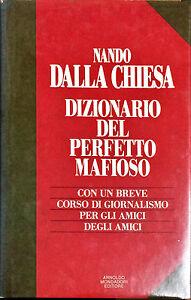 DIZIONARIO DEL PERFETTO  MAFIOSO - NANDO DELLA CHIESA - MONDADORI, 1990